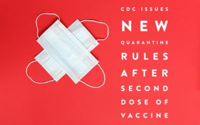 CDC Issues New Quarantine Rules After Second Dose of Vaccine