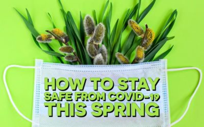How to Stay Safe from COVID-19 this Spring